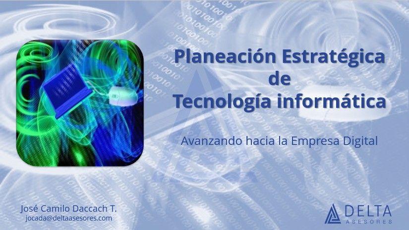 Workshop Planeacion Estratégica de TI – Avance hacia la empresa digital