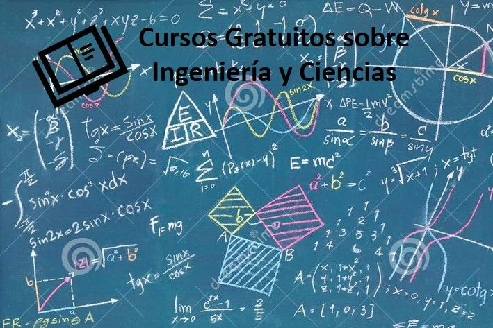 68 cursos gratuitos de Ciencias Físicas e Ingeniería