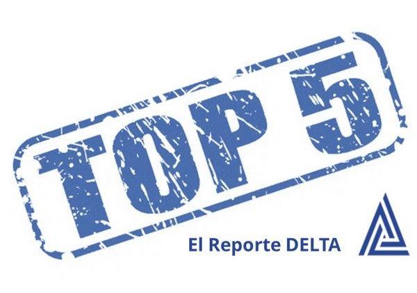 Top 5 de El Reporte DELTA – Febrero 2021