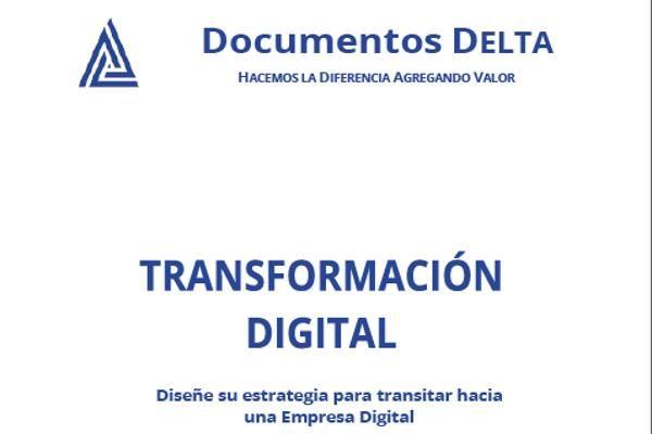 Transformación Digital: Diseñe su estrategia hacia una empresa digital